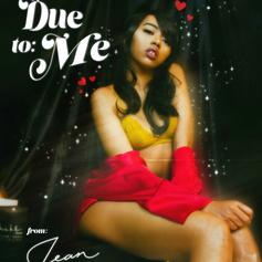 """Jean Deaux Drops Off Intimate Loosie """"Due To Me"""""""