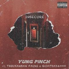"Yung Pinch Recruits Thouxanbanfauni & Guapdad 4000 For ""Insecure"""