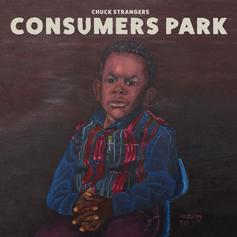 """Chuck Strangers Drops """"Consumers Park"""" Ft. Joey Bada$$, Issa Gold & More"""