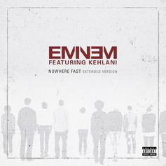 """Eminem Releases Extended Version Of """"Nowhere Fast"""" Feat. Kehlani"""