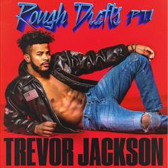 "Trevor Jackson Unleashes ""Rough Drafts, Pt. 1"" Album"