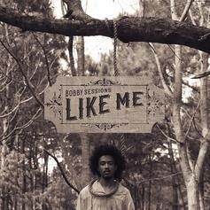 "Bobby Sessions Is Unapologetically Himself On ""Like Me"""