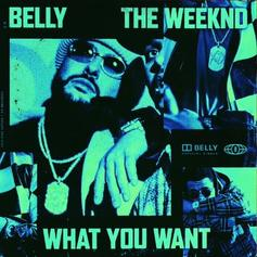 "Belly & The Weeknd Team Up On ""What You Want"""