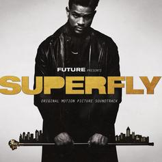 """Stream The Soundtrack To """"Superfly"""" Curated By Future"""