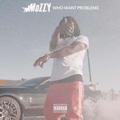 "Mozzy Drops Off His Latest Single ""Who Want Problems"""