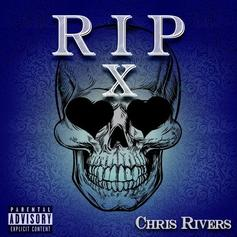 "Chris Rivers Pays His Respect To XXXTENTACION On ""RIP X"""