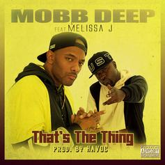 "Unreleased Mobb Deep Cut ""That's The Thing"" Hits The Internet"
