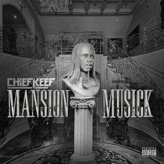 "Stream Chief Keef's ""Mansion Musick"" Project"