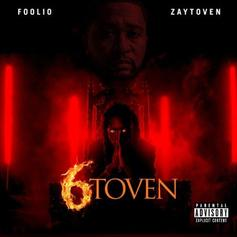 "Foolio & Zaytoven Drop Joint Project ""6toven"""