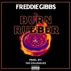 """Freddie Gibbs Peels Off In The Foreign On """"Burn Rubber"""""""