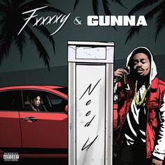 """FXXXXY Teams Up With Gunna For """"Need U"""""""