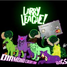"Larry League & 6Dogs Team Up On ""Diamond Credit Card"""