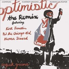 """August Greene Enlists BJ The Chicago Kid & More For """"Optimistic"""" Remix"""