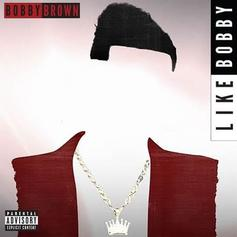 "Bobby Brown Drops His First Single In 6 Years ""Like Bobby"""