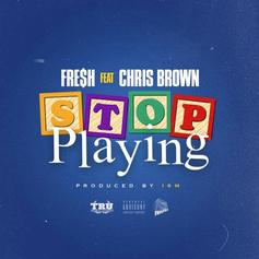 """Chris Brown Guests On Fre$h's New Track """"Stop Playing"""""""