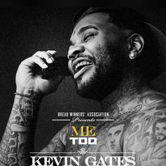 """Kevin Gates Asks What's Your Fantasy On """"Me Too"""""""
