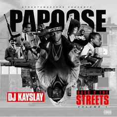 """Papoose Drops Off """"Back 2 The Streets"""" Mixtape Featuring Sheek Louch, & More"""