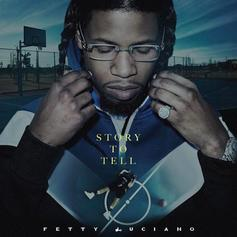 "Fetty Luciano Arrives With A ""Story To Tell"""