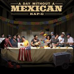 "Kap G Aims At Trump On New Track ""A Day Without A Mexican"""