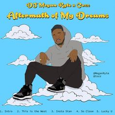 "Cozz & DJ Megan Ryte Team Up On ""Aftermath Of My Dreams"""