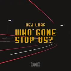 "DeJ Loaf Asks: ""Who Gon Stop Us?"""