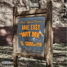 "Dave East Continues His Hot Streak With ""Wit Me"""
