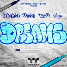 "Yo Gotti, G-Eazy & DeJ Loaf Join DaBoyDame On ""Dreams"""