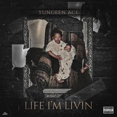 "Yungeen Ace Comes Though With ""Life I'm Livin"""