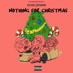 "Slim Jxmmi Drops A Twerking Anthem With ""Nothing For Christmas"""