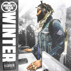 "Money Man Keeps It Colder Than ""Winter"" With His New Project"