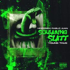 "Young Thug Assists Hoodrich Pablo Juan On ""Screaming Slatt"""