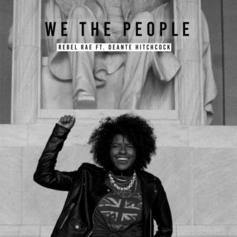 """Deante' Hitchcock Joins Rebel Rae On """"We The People"""""""