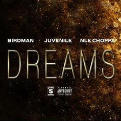 "Birdman & Juvenile Boost NLE Choppa With Dope New Single ""Dreams"""