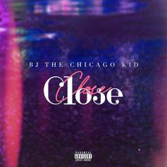 "BJ The Chicago Kid Returns With Intimate New Song ""Close"""