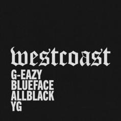 """G-Eazy Adds YG & ALLBLACK To Blueface-Assisted """"West Coast Remix"""""""