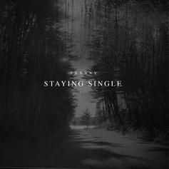 """FXXXXY Denounces Love On """"Staying Single"""""""
