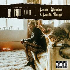 "Stream DJ Paul's ""Power, Pleasure & Painful Things"" Featuring Yelawolf & Beanie Sigel"