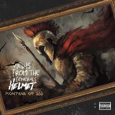 "Montana Of 300 Drops New Project ""Views From The General's Helmet"""