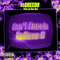 """03 Greedo Returns To Sate The Fans With """"Can't Fuccin Believe It"""""""