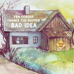 """YBN Cordae & Chance The Rapper Get Soulful On """"Bad Idea"""""""