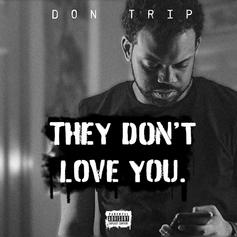 """Don Trip Shares """"They Don't Love You"""" Project"""
