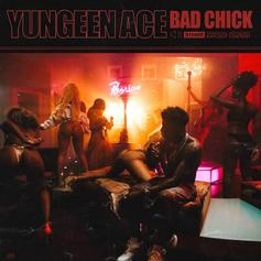 "Yungeen Ace Describes His Perfect Woman In ""Bad Chick"""