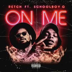 "RetcH Recruits ScHoolboy Q For Brand New Banger ""On Me"""