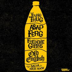 "Young Thug, A$AP Ferg & Freddie Gibbs Poured Out ""Old English"" Over A Salva Beat"