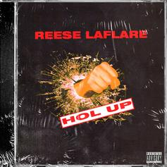 "Reese LAFLARE Drops Off Double Whammy With ""Hol' Up/Who"""