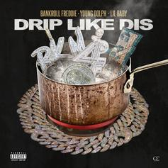 """Lil Baby & Young Dolph Join Bankroll Freddie On """"Drip Like Dis"""" Remix"""