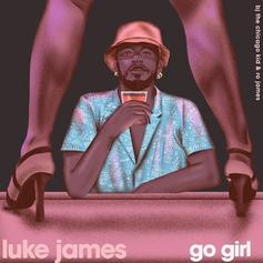 "Luke James Teams With Ro James & BJ The Chicago Kid On ""Go Girl"""