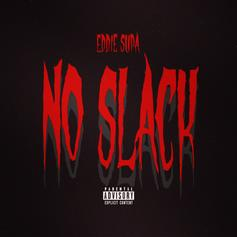 "Eddie Supa Is Cutting You ""No Slack"" On His Latest Bop: Listen"