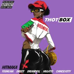 "Hitmaka Taps Young MA, Dreezy, DreamDoll, Mulatto & Chinese Kitty For ""Thot Box (Remix)"""