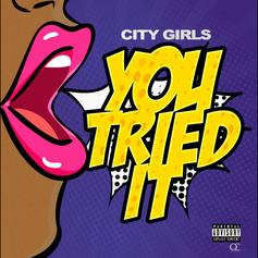 "City Girls Are Back On The Scene With ""You Tried It"""